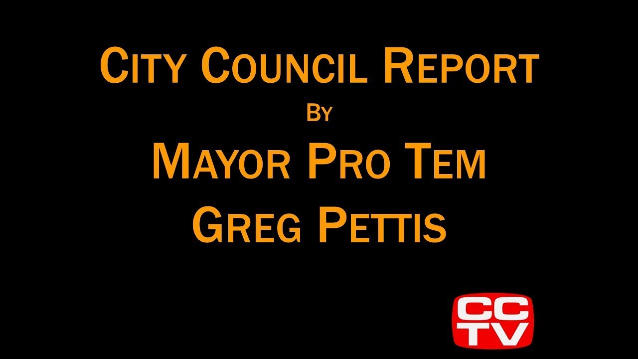 MayorProTemGregPettis&#;CouncilReport