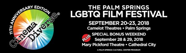 "Cinema Diverse – The Palm Springs LGBTQ Film Festival ""Bonus Weekend"" in Cathedral City"